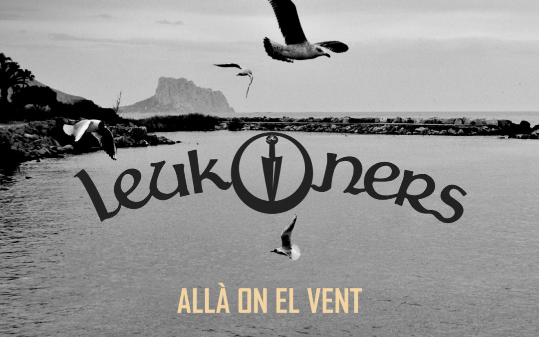 LEUKONERS. ALLÀ ON EL VENT